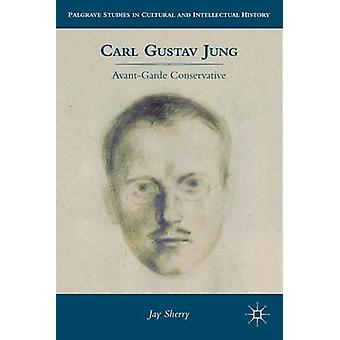 Carl Gustav Jung AvantGarde Conservative by Sherry & Jay