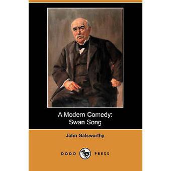 Une comédie moderne le chant du cygne Dodo Press par John Galsworthy & John & Sir