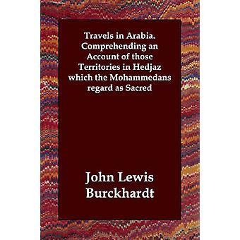 Resor i Arabien.  Begripa en redogörelse för de territorierna i Hedjaz som muhammedaner betraktar som helig av Burckhardt & John Lewis