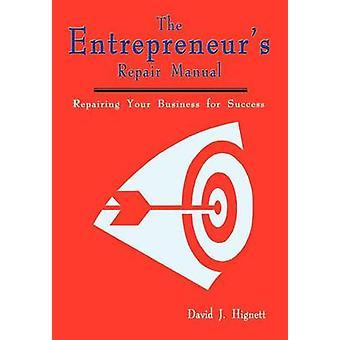 De ondernemers reparatie handleiding repareren van uw bedrijf voor succes door Hignett & David J.
