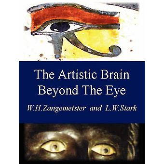 The Artistic Brain Beyond the Eye Art and Communication Through the Visual Brain by Zangemeister & Wolfgang H.