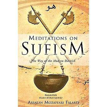 Meditations on Sufism The Way of the Modern Darvish by Falarti & Arsalan Mozaffari