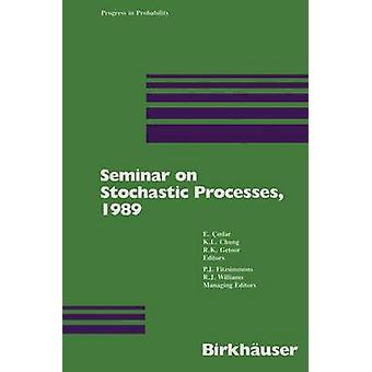 Seminar on Stochastic Processes 1989 by Cinlar & E.