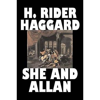 She and Allan by H. Rider Haggard Fiction Fantasy Action  Adventure Fairy Tales Folk Tales Legends  Mythology by Haggard & H. Rider