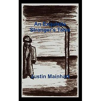 An Exquisite Strangers Tales by Mainhart & Justin