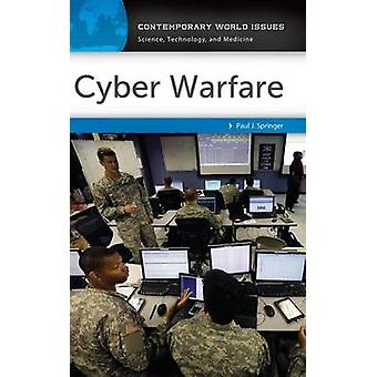 Cyber Warfare A Reference Handbook by Springer & Paul