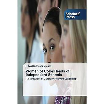 Women of Color Heads of Independent Schools by Rodriguez Vargas Sylvia