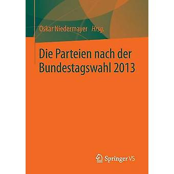 Die Parteien Nach Der Bundestagswahl 2013 by Niedermayer & Oskar