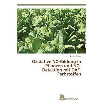 NOBildung oxydatif dans Pflanzen und NODetektion mit DAFFarbstoffen de Rmer Stefan