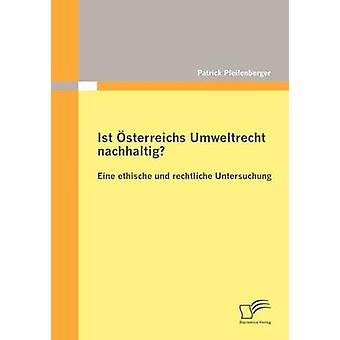 Ist sterreichs Umweltrecht nachhaltig Eine ethische und rechtliche Untersuchung av Pfeifenberger & Patrick