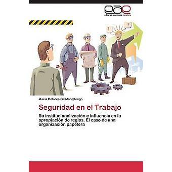 Seguridad en el Trabajo by Gil Montelongo Mara Dolores