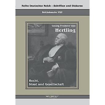 Georg Freiherr Von Hertling Recht Staat Und Gesellschaft av Hertling & Georg Von