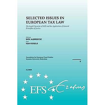 Europäische Fiscal Studies ausgewählte Themen im Europäischen Steuerrecht der Rechtsnatur der Mehrwertsteuer und die Anwendung der allgemeinen Grundsätze der Gerechtigkeit von Albregtse & Dirk