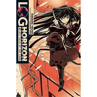 Log Horizon - Vol. 6 - (Novel) by Mamare Touno - Kazuhiro Hara - 978031
