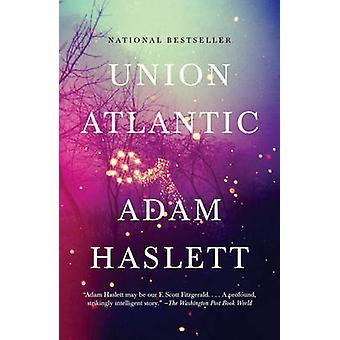 Union Atlantic by Adam Haslett - 9780307388292 Book