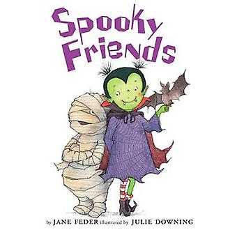 Spooky Friends by Jane Feder - Julie Downing - 9780545478168 Book