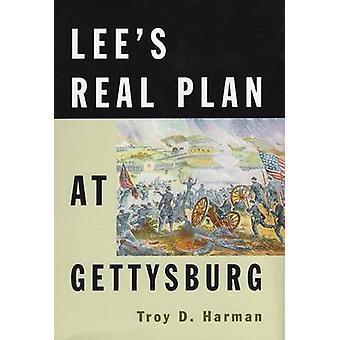 Lee's Real Plan at Gettysburg by Troy D. Harman - 9780811700542 Book
