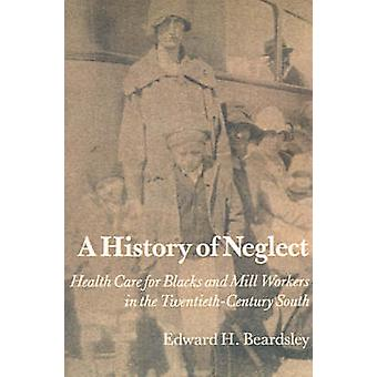 A History of Neglect by Edward H Beardsley - 9780870496356 Book