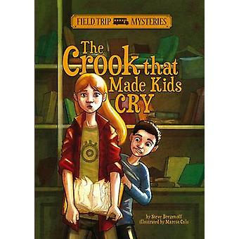 The Crook That Made Kids Cry by Steve Brezenoff - Marcos Calo - 97814