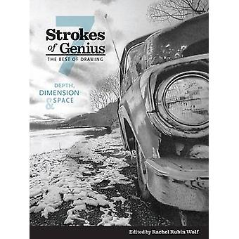 Strokes of Genius - The Best of Drawing - 7 by Rachel Rubin Wolf - 9781