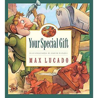 Your Special Gift by Max Lucado - David Wenzel - 9781581346985 Book