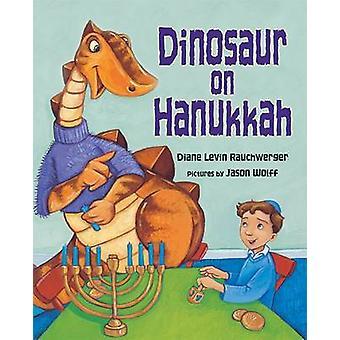 Dinosaur on Hanukkah by Diane Levin Rauchwerger - 9781580131438 Book