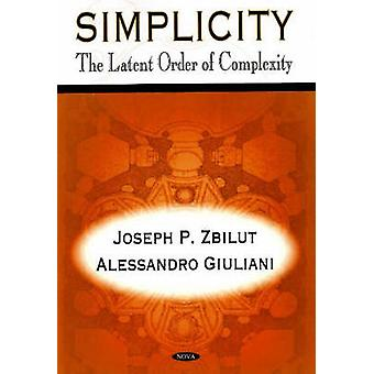 Simplicity - The Latent Order of Complexity by Joseph P. Zbilut - Ales