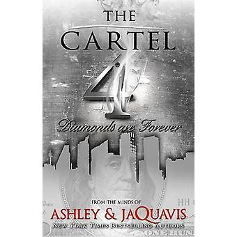 The Cartel 4 - Diamonds Are Forever by Ashley & JaQuavis - 97816016262