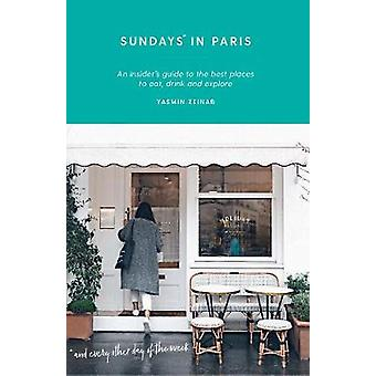 Sundays in Paris - An insider's guide to the best places to eat - drin