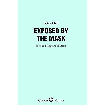 Exposed by the Mask by Peter Hall - 9781840029932 Book