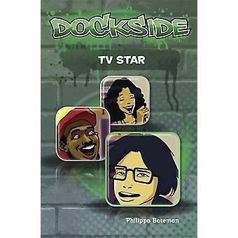 Dockside - TV Star - Stage 2 Book 1 by Philippa Bateman - 9781846808494