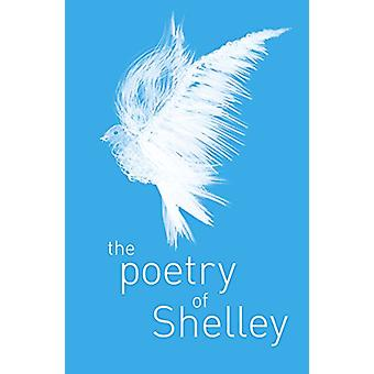 The Poetry of Percy Shelley by Percy Bysshe Shelley - 9781788287753 B