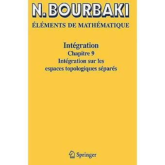 Elements De Mathematique. Integration - Chapitre 9 (Reimpression incha