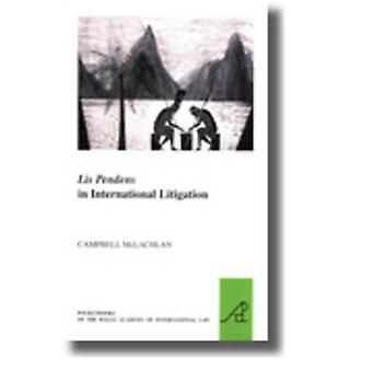 Lis Pendens in International Litigation by Campbell McLachlan - 97890