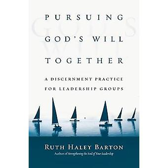 Pursuing God's Will Together - A Discernment Practice for Leadership G