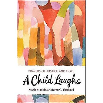 A Child Laughs: Prayers of� Justice and Hope
