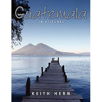 Guatemala in Pictures by Hern & Keith