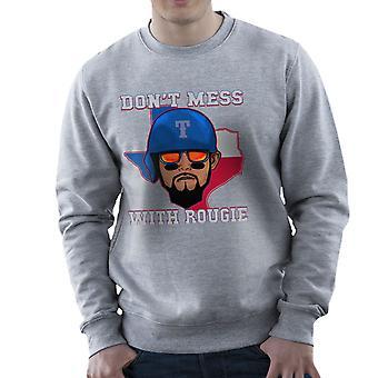 Dont Mess With Rougie Texas Rangers Rougned Odor Men's Sweatshirt