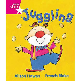 Rigby Star Guided Reception Pink Level Juggling Pupil Book Single by Alison Hawes