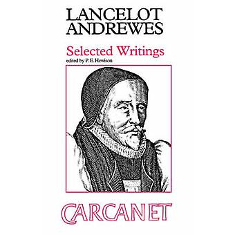 Selected Writings by Andrewes & Lancelot