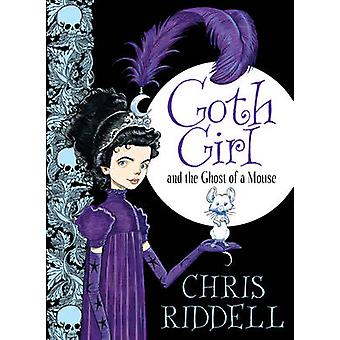 Goth Girl - and the Ghost of a Mouse (Reprints) by Chris Riddell - 978