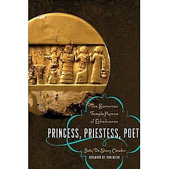 Princess - Priestess - Poet - The Sumerian Temple Hymns of Enheduanna