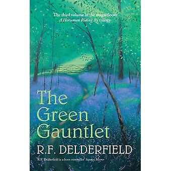 The Green Gauntlet by R. F. Delderfield - 9780340922934 Book
