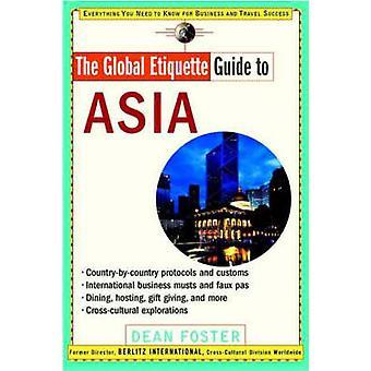 Le Guide de l'étiquette mondiale vers l'Asie par Dean Foster - livre 9780471369493