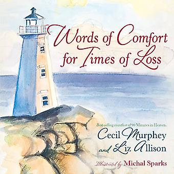 Words of Comfort for Times of Loss - Help and Hope When You're Grievin