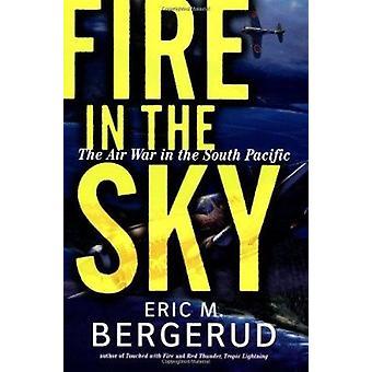 Fire in the Sky - der Luftkrieg im Südpazifik von Eric M. Bergerud