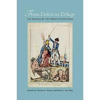 From Deficit to Deluge - The Origins of the French Revolution by Thoma