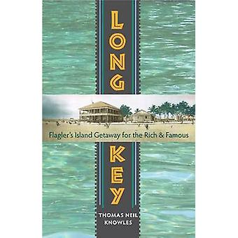 Long Key - Flagler's Island Getaway for the Rich and Famous by Thomas