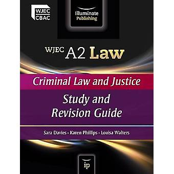 WJEC A2 Law - Criminal Law and Justice - Study and Revision Guide by S