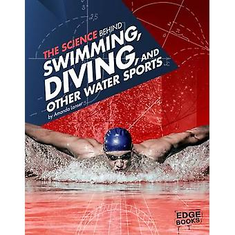 The Science Behind Swimming - Diving - and Other Water Sports by Aman